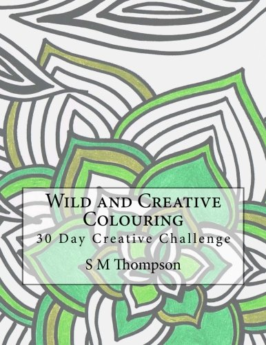 Wild and Creative Colouring: 30 Day Creative Challenge