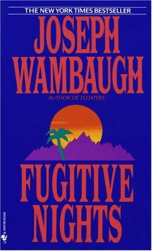Fugitive Nights, JOSEPH WAMBAUGH