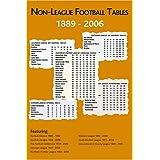 Non-league Football League Tables, 1888-2006by Michael Robinson