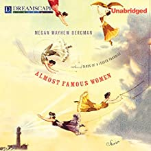 Almost Famous Women: Stories (       UNABRIDGED) by Megan Mayhew Bergman Narrated by Lesa Lockford