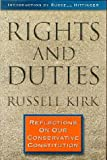 Rights and Duties: Reflections on Our Conservative Constitution (0965320820) by Kirk, Russell