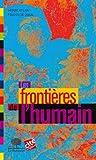 """Afficher """"Les Frontières de l'humain"""""""