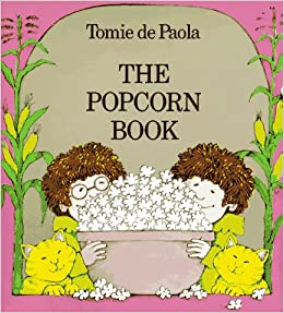 The Popcorn Book: Tomie dePaola: 9780823405336: Amazon.com: Books