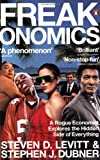 Freakonomics: A Rogue Economist Explores the Hidden Side of Everything Review