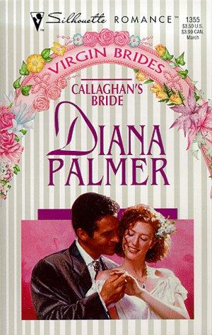 Callaghan'S Bride (Virgin Bride) (Silhouette Romance, 1355), DIANA PALMER