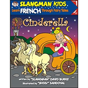 Slangman's Fairy Tales: English to French, Level 1 - Cinderella | [David Burke]