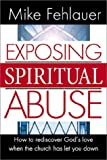 img - for Exposing Spiritual Abuse book / textbook / text book