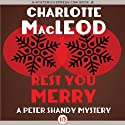 Rest You Merry (       UNABRIDGED) by Charlotte MacLeod Narrated by John McLain