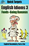 English Idioms: Foods-Going Bananas:...