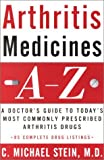 img - for Arthritis Medicines A-Z: A Doctor's Guide to Today's Most Commonly Prescribed Arthritis Drugs book / textbook / text book