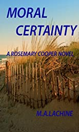 MORAL CERTANITY (Rosemary Cooper Time Travel Novel)