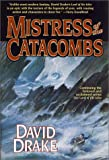 Mistress of the Catacombs (Lord of the Isles, Book 4) (0312873875) by Drake, David