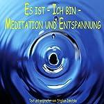 Es ist, ich bin, Meditation | Stephen Janetzko