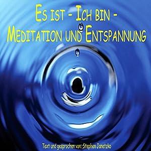 Es ist, ich bin, Meditation Hörbuch