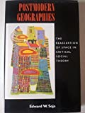 Postmodern Geographies: Reassertion of Space in Critical Social Theory (Haymarket)