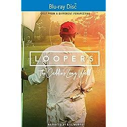Loopers: The Caddie's Long Walk [Blu-ray]