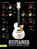 echange, troc Terry Burrows, Collectif - Guitares, l'encyclopédie ultime : Fender, Gibson, Gretsch, Martin, Rickenbacker...