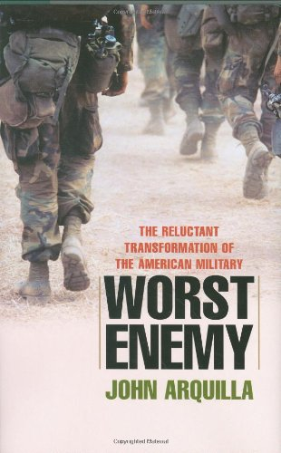 Worst Enemy: The Reluctant Transformation of the American Military
