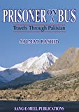 Prisoner on a Bus: Travel Through Pakistan (9693515250) by Salman Rashid