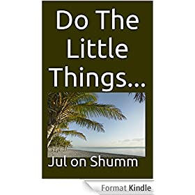 Do The Little Things... (English Edition)