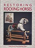 img - for Restoring Rocking Horses by Green, Clive, Dew, Anthony (1993) Paperback book / textbook / text book