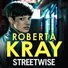 Streetwise (       UNABRIDGED) by Roberta Kray Narrated by Annie Aldington