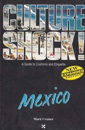 Culture Shock! Mexico: A Guide to Customs & Etiquette