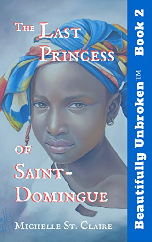 the-last-princess-of-saint-domingue-beautifully-unbrokentm-young-adult-series-book-2-english-edition
