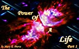 The Power Of A Life: From birth to death; all life is powerful