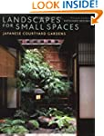 Landscapes For Small Spaces: Japanese...