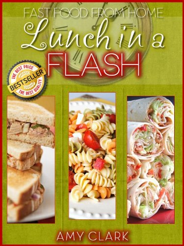 Lunch In A Flash (Fast Food From Home Book 2)