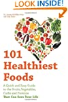 101 Healthiest Foods: A Quick and Eas...