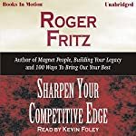 Sharpen Your Competitive Edge | Roger Fritz