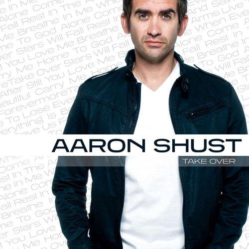 Take Over, Aaron Shust