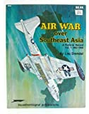 Air War Over Southeast Asia: A Pictorial Record Vol. 1, 1962-1966 - Vietnam Studies Group series (6034)