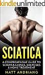 Sciatica: A Comprehensive Guide to Sc...