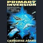 Primary Inversion: A Novel of the Skolian Empire | Catherine Asaro