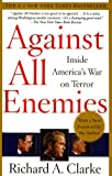 Against All Enemies: Inside America's War on Terror (1417666544) by Clarke, Richard A.