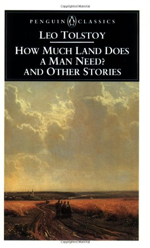 comparison between much land does man need leo tolstoy and The theme of the story how much land does a man need by leo tolstoy clearly delivers its message that greed as no boundaries and will bring you to death tolstoy tells that greed starts from coveting of other's possessions.