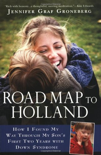 Road Map to Holland: How I Found My Way Through My Son's...