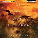 Of Bone and Thunder: A Novel (       UNABRIDGED) by Chris Evans Narrated by Todd Haberkorn
