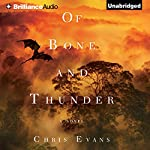 Of Bone and Thunder: A Novel | Chris Evans