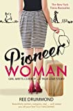 Pioneer Woman: Girl Meets Cowboy - A True Love Story by Drummond. Ree ( 2012 ) Paperback