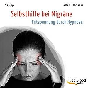 Selbsthilfe bei Migräne (Entspannung durch Hypnose) Hörbuch