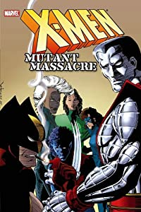X-Men: Mutant Massacre by Chris Claremont, Louise Simonson, Walter Simonson and John Romita Jr.