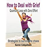 How to Deal with Grief: Quantum Leap with Zero Effort