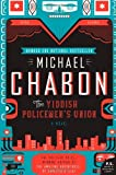 The Yiddish Policemen's Union: A Novel: Written by Michael Chabon, 2008 Edition, (Reprint) Publisher: Harper Perennial [Paperback]