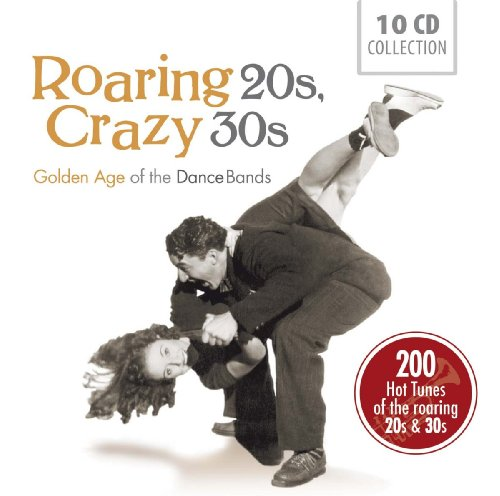 Roaring 20S, Crazy 30S: Golden Age Of The Dance Bands
