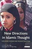 img - for New Directions in Islamic Thought: Exploring Reform and Muslim Tradition book / textbook / text book