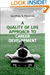 A Quality of Life Approach to Career...